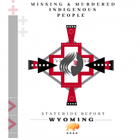 Missing and Murdered Indigenous People Statewide Report Wyoming